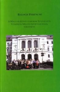 A Magyar Könyvtárosok Egyesülete Veszprém Megyei Szervezetének története  -első borító